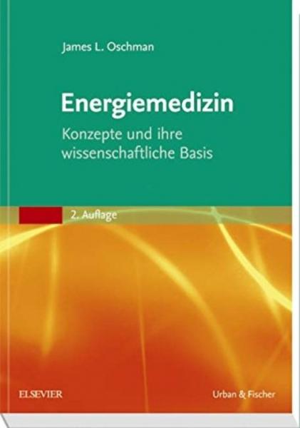 Energiemedizin, James L.Oschman