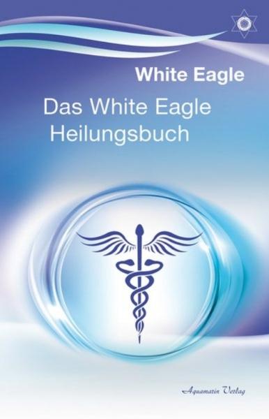 Das White Eagle Heilungsbuch, White Eagle