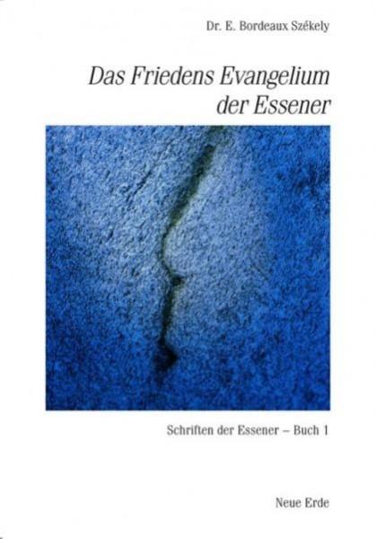 Das Friedensevangelium der Essener, Buch 1, Dr. E. Bordeaux Székely