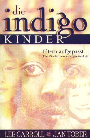 Die indigo Kinder, Lee Carroll, Jan Tober