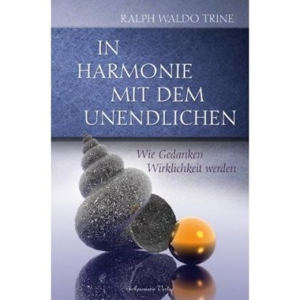In Harmonie mit dem Unendlichen, Ralph Waldo Trine