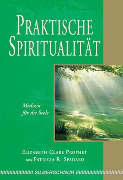 Praktische Spiritualität, Elizabeth Clare Prophet
