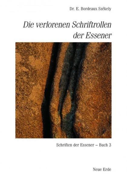 Die verlorenen Schriftrollen der Essener, Dr. E. Bordeaux Székely