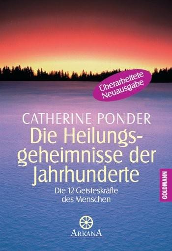 Die Heilungsgeheimnisse der Jahrhunderte, Catherine Ponder