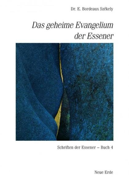 Das geheime Evangelium der Essener, Dr. E. Bordeaux Székely