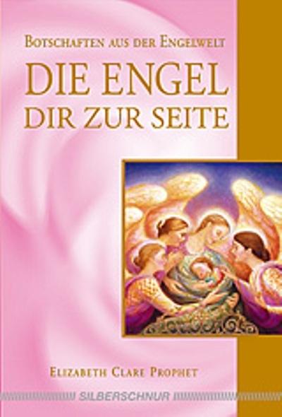 Die Engel Dir zur Seite, Elizabeth Clare Prophet
