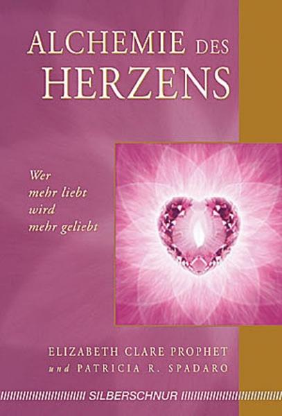 Alchemie des Herzens, Elizabeth Clare Prophet