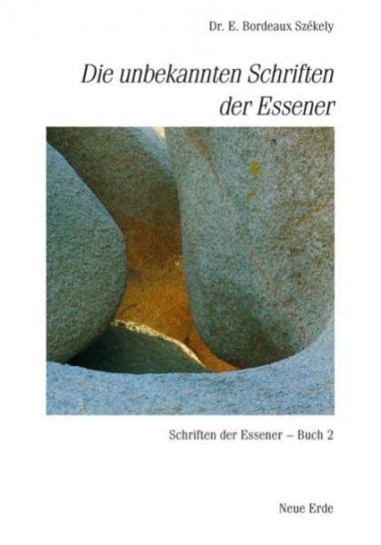 Die unbekannten Schriften der Essener, Dr. E. Bordeaux Székely