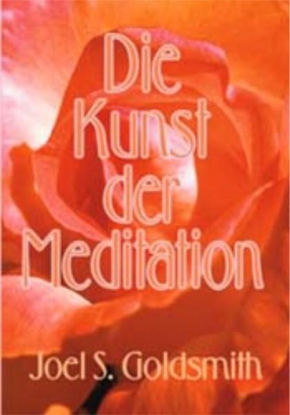 Die Kunst der Meditation, Joel S. Goldsmith