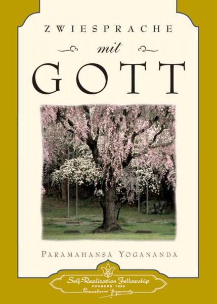 Zwiesprache mit Gott, Paramahansa Yogananda