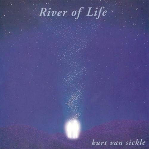 River of Life, Kurt van Sickle (CD)