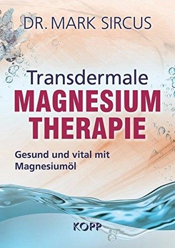 Transdermale Magnesiumtherapie, Dr. Mark Sircus