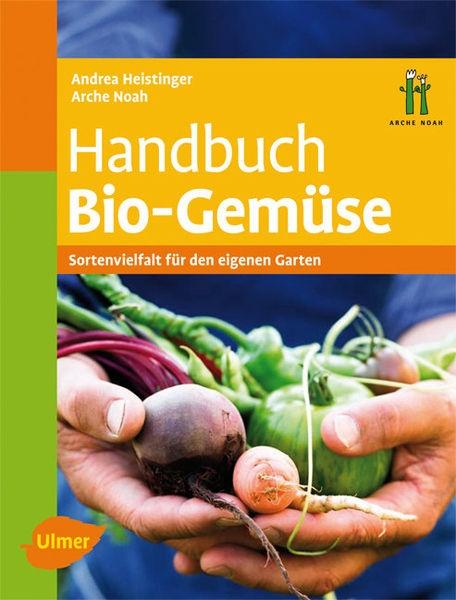 Handbuch BIO Gemüse, Andrea Heistinger