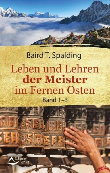 Leben und Lehren der Meister im Fernen Osten, Baird T. Spalding, Bd. 1-3