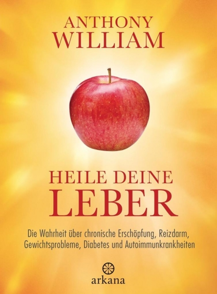 Heile deine Leber, Anthony William