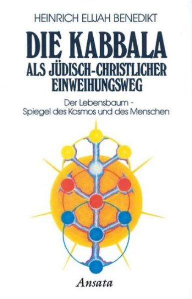 Die Kabbala als Jüdisch-Christlicher Einweihungsweg, H. E. Benedikt
