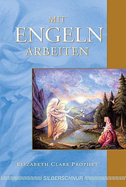 Mit Engeln arbeiten, Elizabeth Clare Prophet