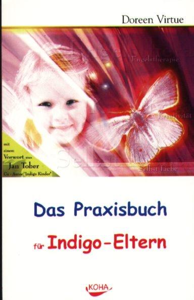 Das Praxisbuch für Indigo-Eltern, Doreen Virtue