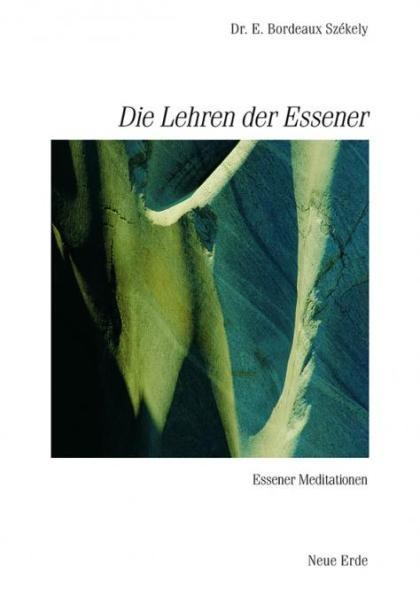 Die Lehren der Essener, Essener Meditationen, Band 5, Dr. E. Bordeaux Székely