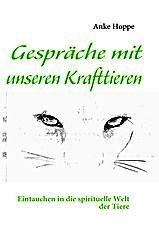 Gespräche mit unseren Krafttieren, Anke Hoppe