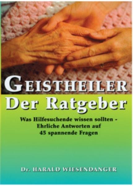 Geistheiler Der Ratgeber, Dr. Harald Wiesendanger