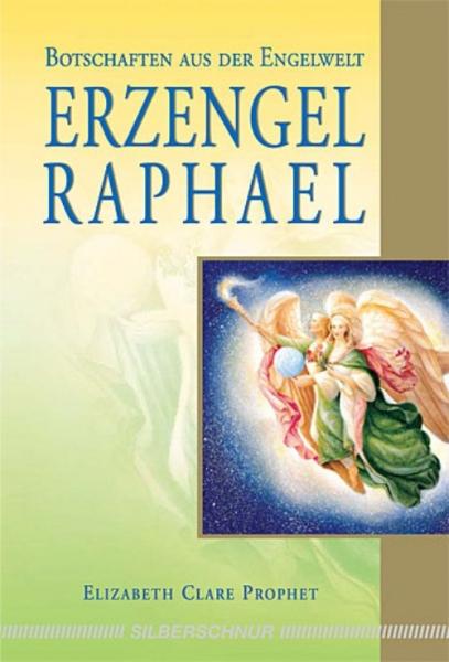 Erzengel Raphael, Elizabeth Clare Prophet